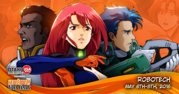Anime Fan Fest is proud to be part of the Robotech 30th Anniversary Tour