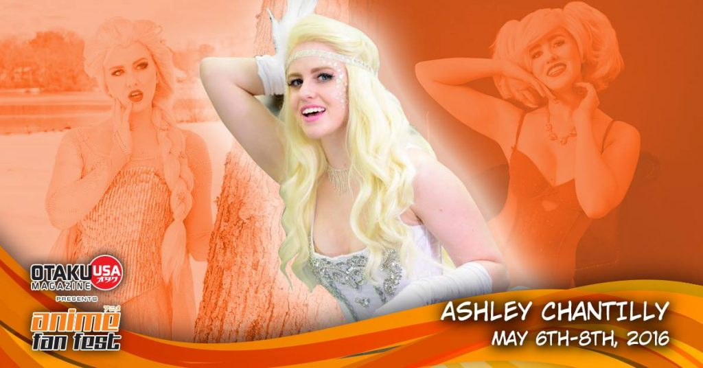 Cosplayer Ashley Chantilly will be a guest at 2016 Anime Fan Fest